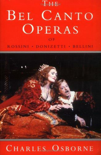 Download Bel Canto Operas of Rossini, Donizetti, and Bellini