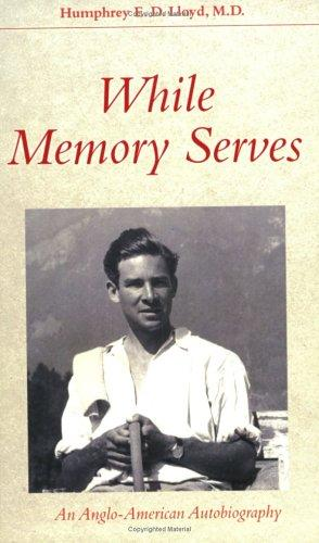 Image for While Memory Serves: An Anglo-American Autobiography