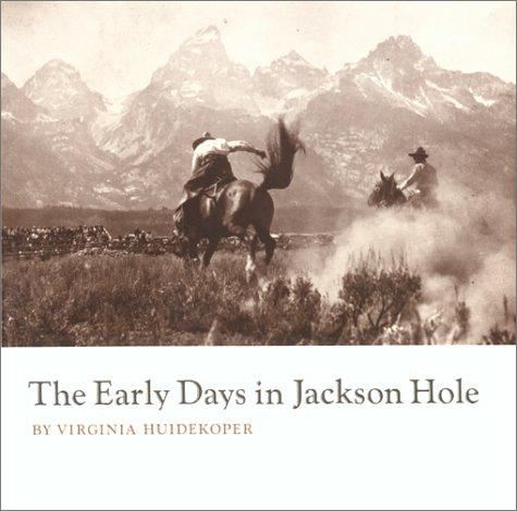 Download The Early Days in Jackson Hole