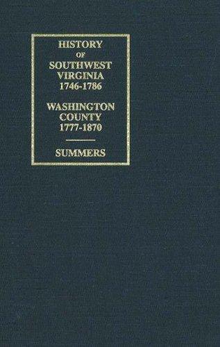 History of Southwest Virginia 1746-1786 Washington County 1777-1870