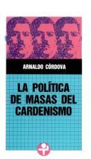 Download La política de masas del cardenismo