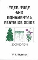 Tree, turf and ornamental pesticide guide by W. T. Thomson