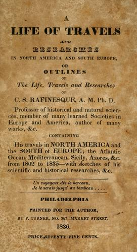 Download A life of travels and researches in North America and south Europe