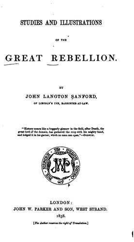 Studies and illustrations of the great rebellion.