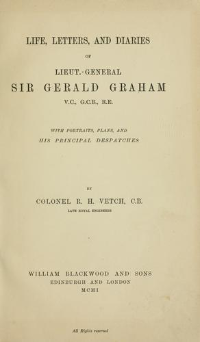 Life, letters and diaries of Lieut.-General Sir Gerald Graham …