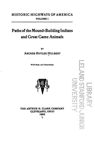 Download Paths of the mound-building Indians and great game animals