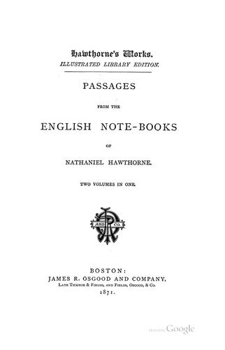 Passages from the English note-books of Nathaniel Hawthorne.