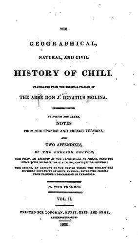The geographical, natural and civil history of Chili.