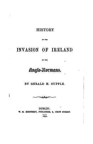 The history of the invasion of Ireland by the Anglo-Normans.