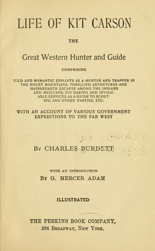 Life of Kit Carson, the great western hunter and guide …
