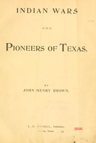 Indian wars and pioneers of Texas.