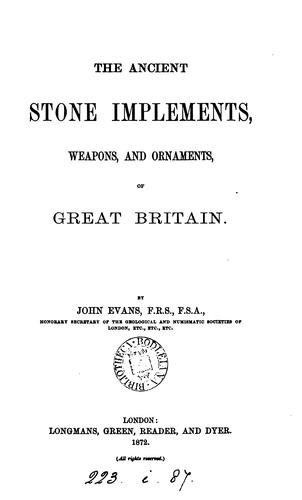 The ancient stone implements, weapons, and ornaments, of Great Britain.