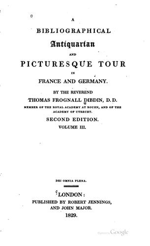 Download A bibliographical, antiquarian and picturesque tour in France and Germany.