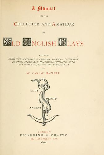 Download A manual for the collector and amateur of old English plays.