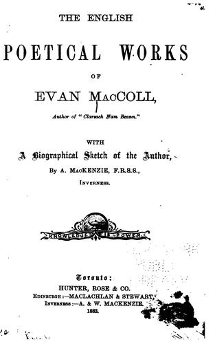 The English poetical works of Evan MacColl…
