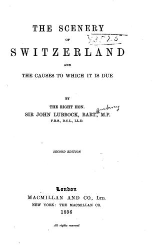 Download The scenery of Switzerland and the causes to which it is due