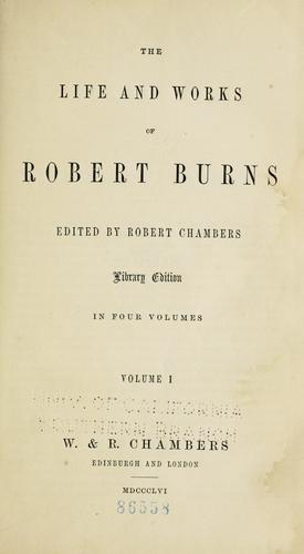 The life and works of Robert Burns