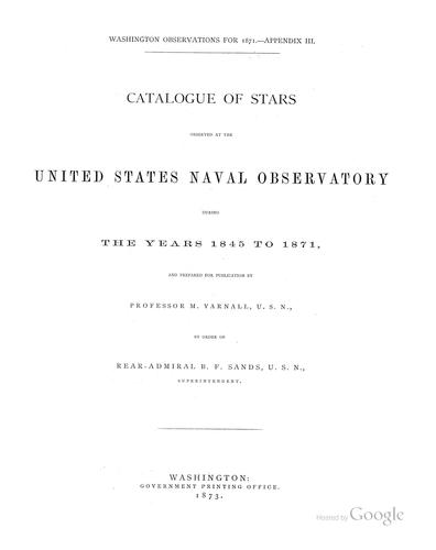 Catalogue of stars observed at the United States Naval observatory during the years 1845 to 1871