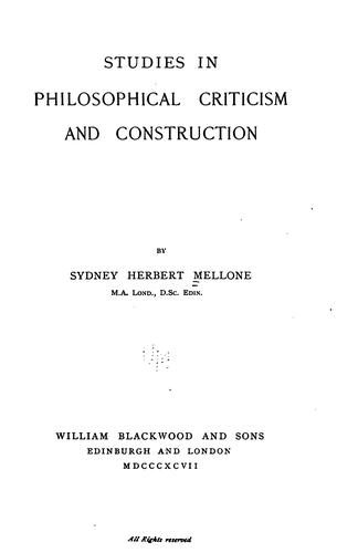 Studies in philosophical criticism and construction.