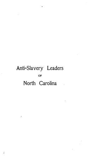 …Anti-slavery leaders of North Carolina.