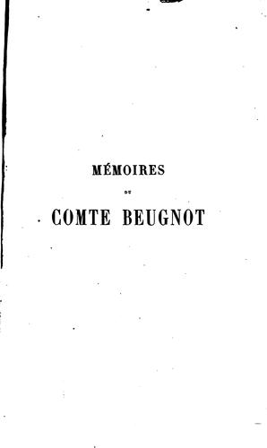 Download Mémoires du comte Beugnot, ancien ministre (1783-1815)