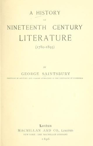 A history of nineteenth century literature (1780-1895) by Saintsbury, George