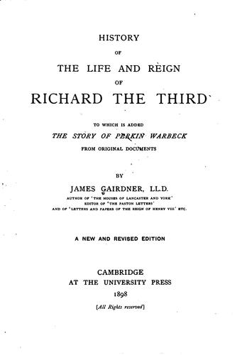 History of the life and reign of Richard the Third