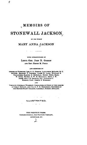 Memoirs of Stonewall Jackson by his widow, Mary Anna Jackson by Mary Anna Jackson