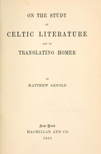 Download On the study of Celtic literature ; and, On translating Homer