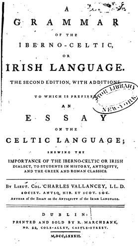 A grammar of the Iberno-Celtic, or Irish language.