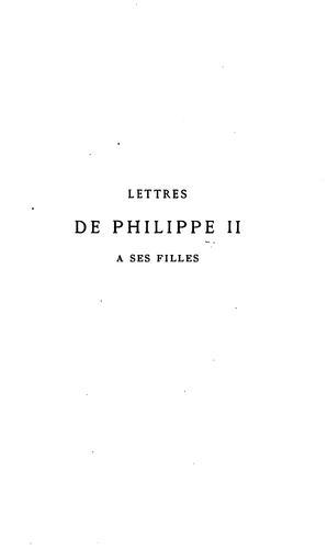 Download Lettres de Philippe II à ses filles les infantes Isabelle et Catherine