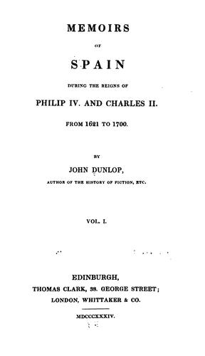 Memoirs of Spain during the reigns of Philip IV. and Charles II., from 1621 to 1700.