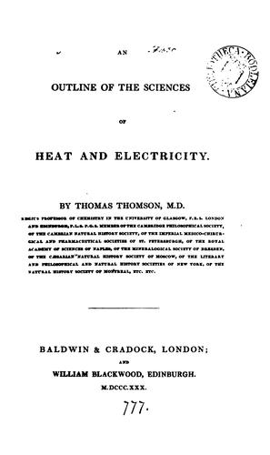 An outline of the sciences of heat and electricity.