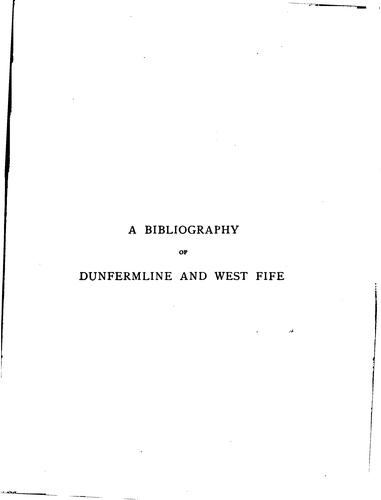 Download A bibliography of works relating to Dunfermline and the west of Fife