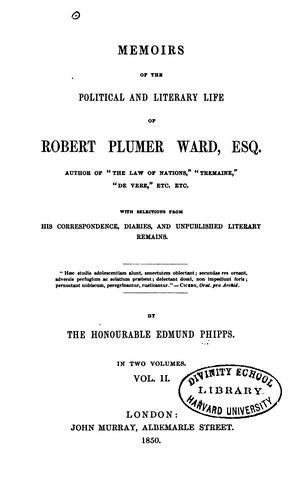 Memoirs of the political and literary life of Robert Plumer Ward …
