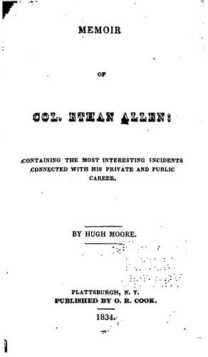 Memoir of Col. Ethan Allen by Moore, Hugh.