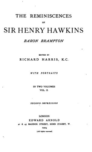 The reminiscences of Sir Henry Hawkins, Baron Brampton
