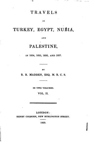 Download Travels in Turkey, Egypt, Nubia, and Palestine, in 1824, 1825, 1826, and 1827.