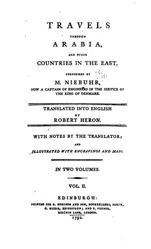 Travels through Arabia, and other countries in the East by Carsten Niebuhr