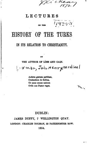Lectures on the history of the Turks in its relation to Christianity.