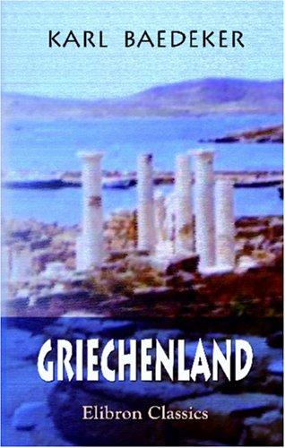 Griechenland by Karl Baedeker (Firm)