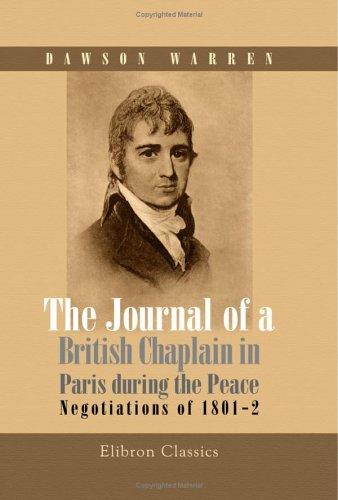 Download The Journal of a British Chaplain in Paris during the Peace Negotiations of 1801-2