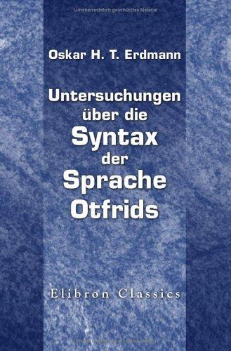 Download Untersuchungen über die Syntax der Sprache Otfrids