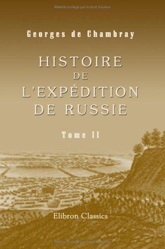 Download Histoire de l'expédition de Russie