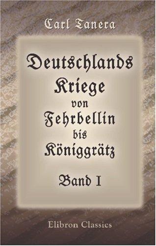 Download Deutschlands Kriege von Fehrbellin bis K¡niggrôtz
