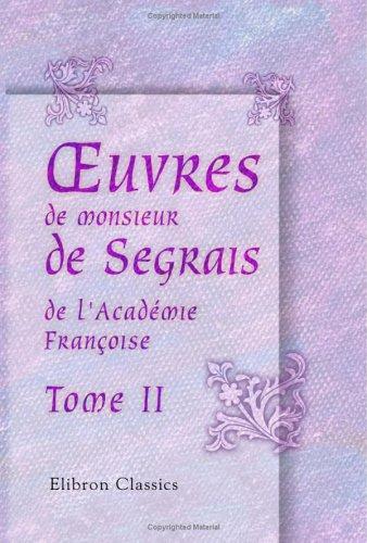 oeuvres de monsieur de Segrais, de l'Académie Françoise