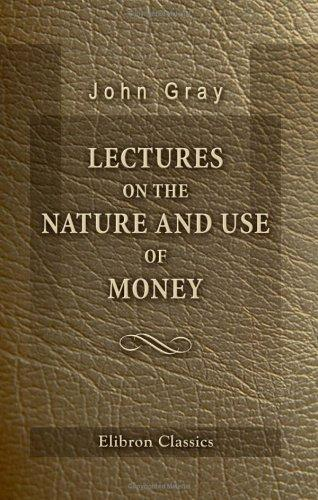 Download Lectures on the Nature and Use of Money