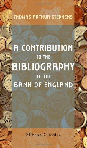 Download A Contribution to the Bibliography of the Bank of England