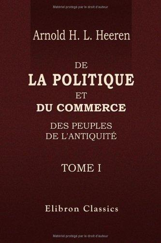 De la politique et du commerce des peuples de l'antiquité