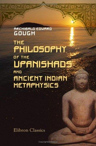 The Philosophy of the Upanishads and Ancient Indian Metaphysics ...